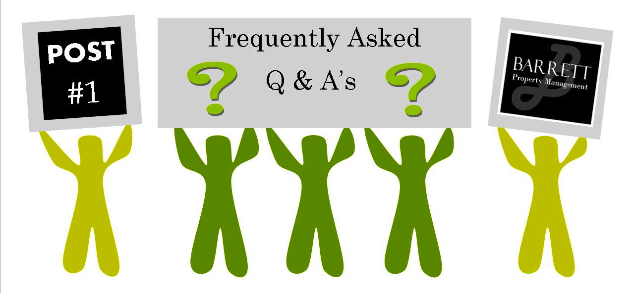 Barrett Property Management's Wednesday Frequently Asked Questions & Answers Post #1